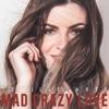 Mad Crazy Love - Single album lyrics, reviews, download