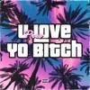 U Love Yo Bitch (feat. Gt & Babyface Ray) - Single album lyrics, reviews, download