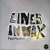 Lines in Wax - EP by Flux Pavilion album lyrics