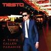 A Town Called Paradise (Deluxe) by Tiësto album lyrics