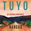 Tuyo (Narcos Theme) [Extended Version] [A Netflix Original Series Soundtrack] - Single album lyrics, reviews, download