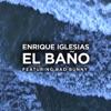 EL BAÑO (feat. Bad Bunny) - Single album lyrics, reviews, download