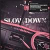 Slow Down (feat. Jorja Smith) [Vintage Culture & Slow Motion Remix] - Single album lyrics, reviews, download