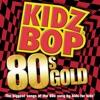 Kidz Bop 80s Gold album lyrics, reviews, download