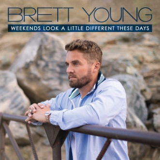 Weekends Look a Little Different These Days by Brett Young album reviews, ratings, credits