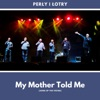 Song of the Vikings (My Mother Told Me) by Perly I Lotry song lyrics