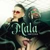 Mala - Single album lyrics, reviews, download