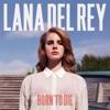 Born to Die (Deluxe Version) album lyrics, reviews, download