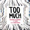 Too Much (feat. Usher) [Alle Farben Remix] - Single album lyrics, reviews, download