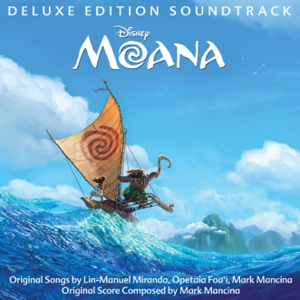Moana (Original Motion Picture Soundtrack) [Deluxe Edition] by Various Artists album reviews, ratings, credits
