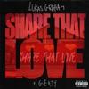 Share That Love (feat. G-Eazy) - Single album lyrics, reviews, download