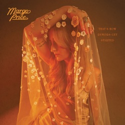 That's How Rumors Get Started by Margo Price album songs, credits