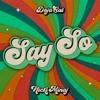 Say So (Original Version) [feat. Nicki Minaj] - Single album lyrics, reviews, download