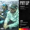 Pay Up (feat. Larry June) - Single album lyrics, reviews, download