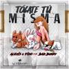 Tócate Tú Misma (feat. Bad Bunny) - Single album lyrics, reviews, download