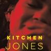 Kitchen Jones album lyrics, reviews, download