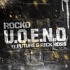 U.O.E.N.O. (feat. Future & Rick Ross) - Single album lyrics, reviews, download
