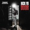 Kick Yo Door - Single album lyrics, reviews, download