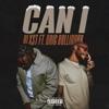 Can I (feat. Eric Bellinger) - Single album lyrics, reviews, download