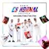 Remix Es Normal - Single album lyrics, reviews, download