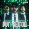 Put That Shit On - Single album lyrics, reviews, download