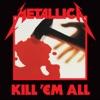 Kill 'Em All (Deluxe Edition) album lyrics, reviews, download