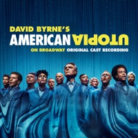 American Utopia on Broadway (Original Cast Recording Live) by David Byrne album overview, reviews and download