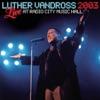 Luther Vandross: Live At Radio City Music Hall, 2003 by Luther Vandross album lyrics