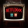 Netflixxx - Single album lyrics, reviews, download