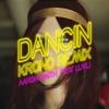 Dancin (feat. Luvli) [Krono Remix] by Aaron Smith song lyrics