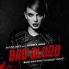 Bad Blood (feat. Kendrick Lamar) - Single album lyrics, reviews, download
