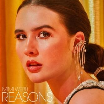 Reasons by Mimi Webb song lyrics, reviews, ratings, credits
