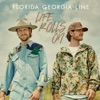Long Live by Florida Georgia Line song lyrics