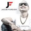 El Inmortal by Jacob Forever album lyrics