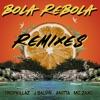 Bola Rebola (Remixes) [feat. J Balvin, Anitta & Mc Zaac] album lyrics, reviews, download