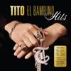 Tito El Bambino: Hits by Tito El Bambino album lyrics