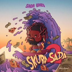 Skuba Sada 2 by Sada Baby album songs, credits