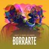 Borrarte - Single album lyrics, reviews, download