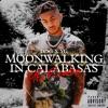 Moonwalking in Calabasas (YG Remix) - Single album lyrics, reviews, download