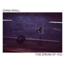 This Dream Of You by Diana Krall album songs, reviews, credits