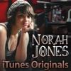 iTunes Originals: Norah Jones album lyrics, reviews, download