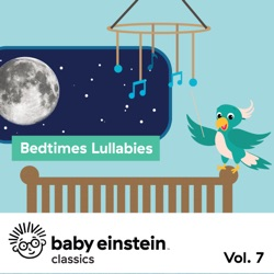 Bedtime Lullabies: Baby Einstein Classics, Vol. 7 by The Baby Einstein Music Box Orchestra album songs, credits