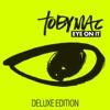 Eye On It (Deluxe Edition) by TobyMac album lyrics