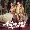 Antes Que Salga El Sol by Natti Natasha & Prince Royce song lyrics