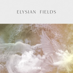 Elysian Fields by Svrcina album comments, play