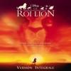 Le Roi Lion (Bande originale de film) [Version intégrale française] album lyrics, reviews, download