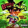 Birdz Hunt Snakes album lyrics, reviews, download