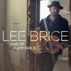 One of Them Girls by Lee Brice song lyrics, mp3 download