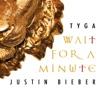 Wait For a Minute - Single album lyrics, reviews, download