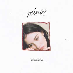 minor by Gracie Abrams album songs, credits